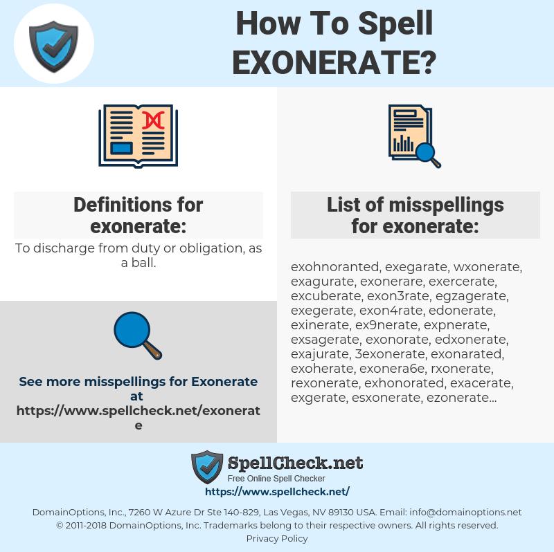 exonerate, spellcheck exonerate, how to spell exonerate, how do you spell exonerate, correct spelling for exonerate