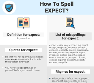expect, spellcheck expect, how to spell expect, how do you spell expect, correct spelling for expect