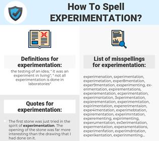 experimentation, spellcheck experimentation, how to spell experimentation, how do you spell experimentation, correct spelling for experimentation