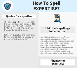 expertise, spellcheck expertise, how to spell expertise, how do you spell expertise, correct spelling for expertise
