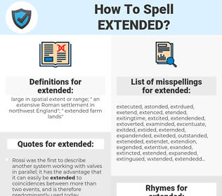 extended, spellcheck extended, how to spell extended, how do you spell extended, correct spelling for extended