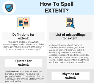 extent, spellcheck extent, how to spell extent, how do you spell extent, correct spelling for extent
