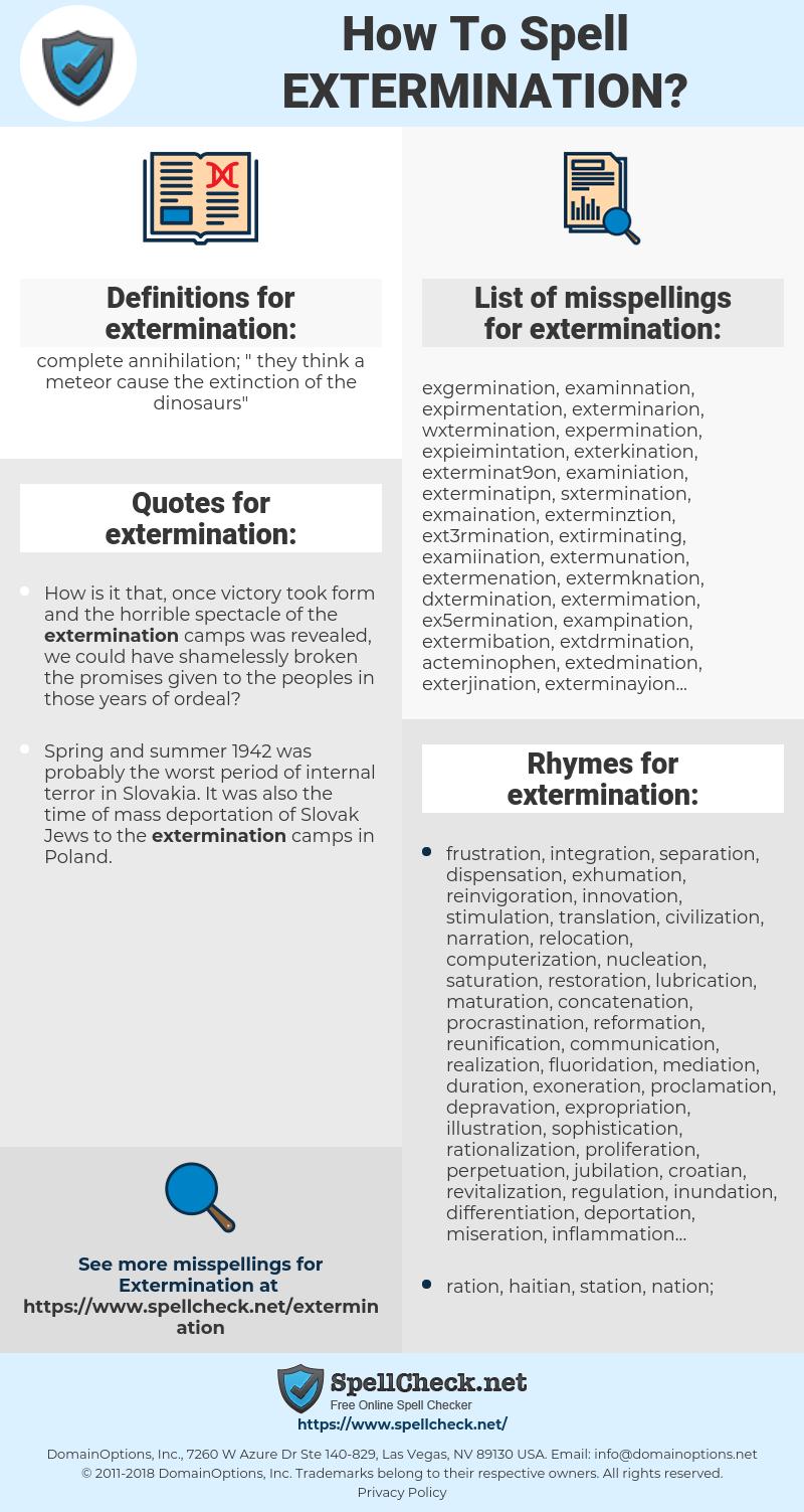 extermination, spellcheck extermination, how to spell extermination, how do you spell extermination, correct spelling for extermination