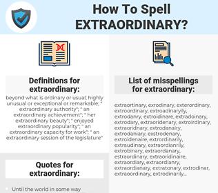extraordinary, spellcheck extraordinary, how to spell extraordinary, how do you spell extraordinary, correct spelling for extraordinary