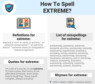 extreme, spellcheck extreme, how to spell extreme, how do you spell extreme, correct spelling for extreme