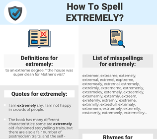 extremely, spellcheck extremely, how to spell extremely, how do you spell extremely, correct spelling for extremely