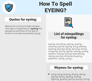 eyeing, spellcheck eyeing, how to spell eyeing, how do you spell eyeing, correct spelling for eyeing