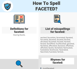 faceted, spellcheck faceted, how to spell faceted, how do you spell faceted, correct spelling for faceted