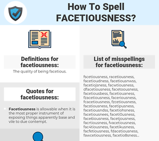 facetiousness, spellcheck facetiousness, how to spell facetiousness, how do you spell facetiousness, correct spelling for facetiousness