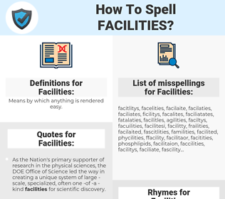 Facilities, spellcheck Facilities, how to spell Facilities, how do you spell Facilities, correct spelling for Facilities