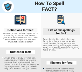 fact, spellcheck fact, how to spell fact, how do you spell fact, correct spelling for fact