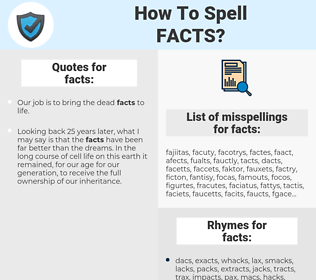 facts, spellcheck facts, how to spell facts, how do you spell facts, correct spelling for facts