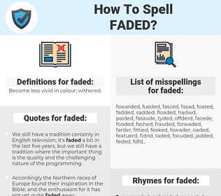 faded, spellcheck faded, how to spell faded, how do you spell faded, correct spelling for faded