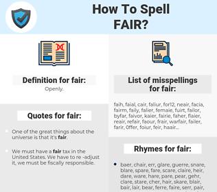 fair, spellcheck fair, how to spell fair, how do you spell fair, correct spelling for fair