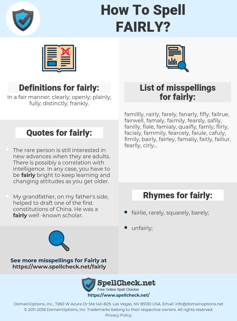 fairly, spellcheck fairly, how to spell fairly, how do you spell fairly, correct spelling for fairly