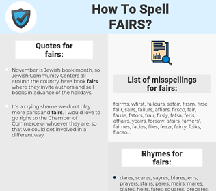 fairs, spellcheck fairs, how to spell fairs, how do you spell fairs, correct spelling for fairs