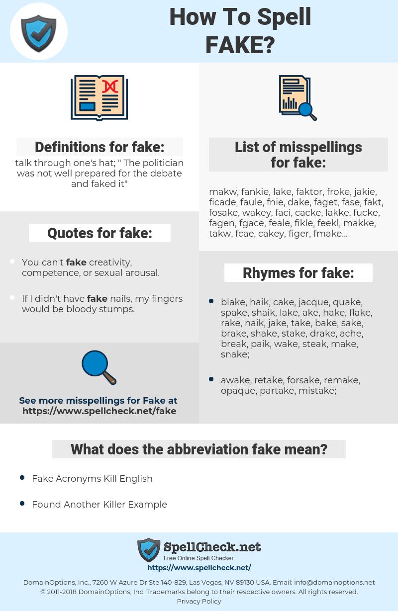 fake, spellcheck fake, how to spell fake, how do you spell fake, correct spelling for fake