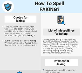 faking, spellcheck faking, how to spell faking, how do you spell faking, correct spelling for faking