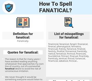 fanatical, spellcheck fanatical, how to spell fanatical, how do you spell fanatical, correct spelling for fanatical