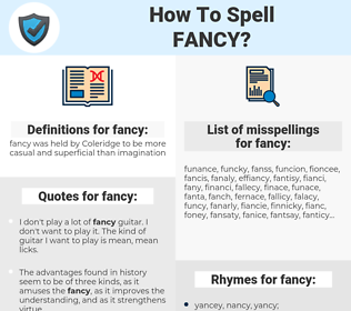 fancy, spellcheck fancy, how to spell fancy, how do you spell fancy, correct spelling for fancy