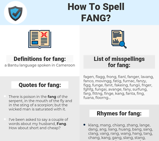 fang, spellcheck fang, how to spell fang, how do you spell fang, correct spelling for fang
