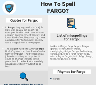 Fargo, spellcheck Fargo, how to spell Fargo, how do you spell Fargo, correct spelling for Fargo