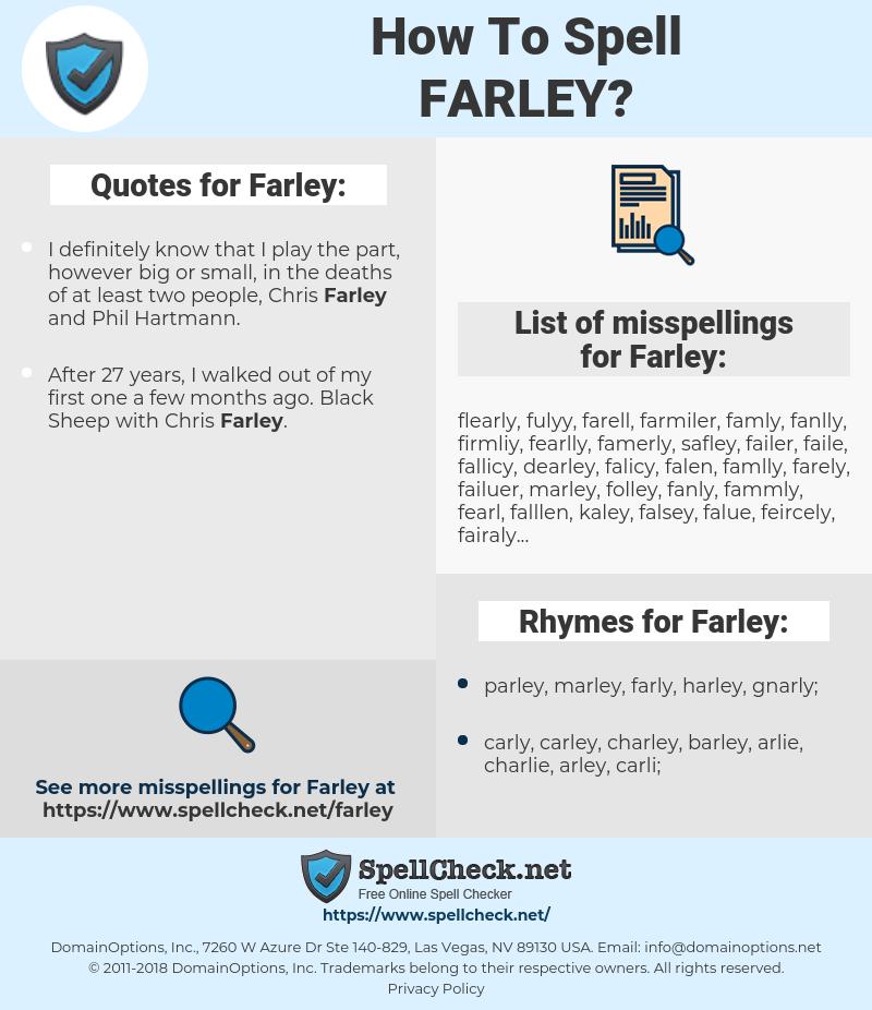 Farley, spellcheck Farley, how to spell Farley, how do you spell Farley, correct spelling for Farley