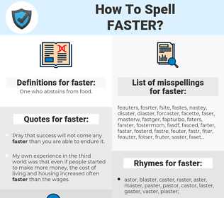 faster, spellcheck faster, how to spell faster, how do you spell faster, correct spelling for faster