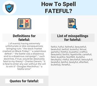 fateful, spellcheck fateful, how to spell fateful, how do you spell fateful, correct spelling for fateful
