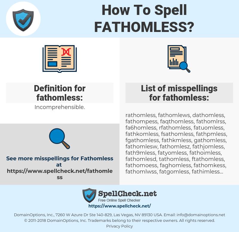 fathomless, spellcheck fathomless, how to spell fathomless, how do you spell fathomless, correct spelling for fathomless