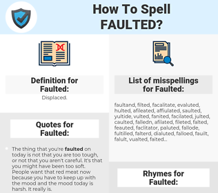 Faulted, spellcheck Faulted, how to spell Faulted, how do you spell Faulted, correct spelling for Faulted