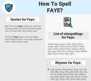 Faye, spellcheck Faye, how to spell Faye, how do you spell Faye, correct spelling for Faye