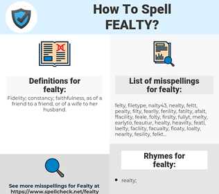 fealty, spellcheck fealty, how to spell fealty, how do you spell fealty, correct spelling for fealty