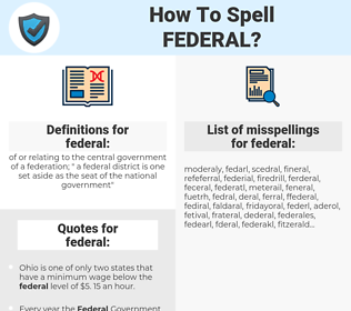 federal, spellcheck federal, how to spell federal, how do you spell federal, correct spelling for federal