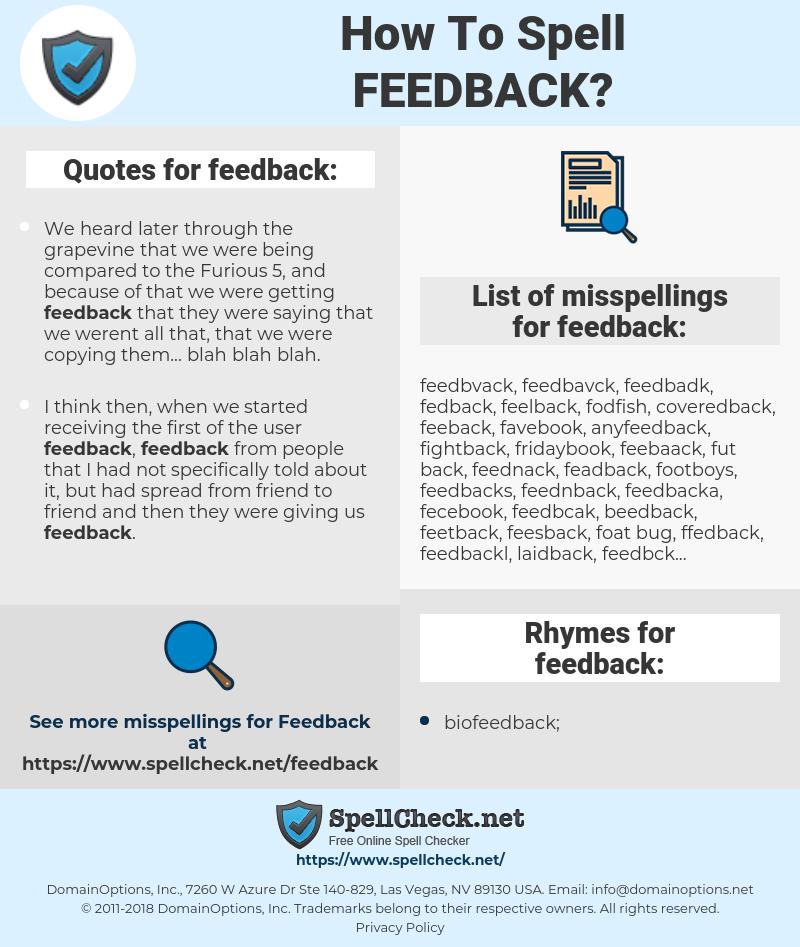 feedback, spellcheck feedback, how to spell feedback, how do you spell feedback, correct spelling for feedback