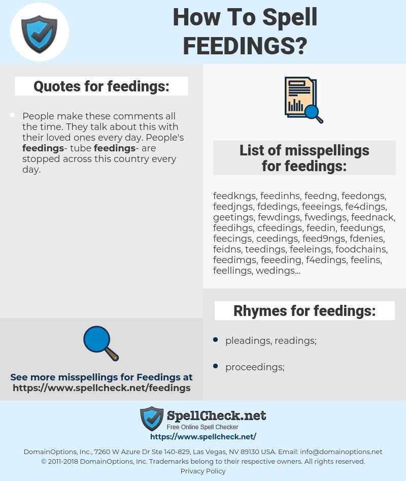 feedings, spellcheck feedings, how to spell feedings, how do you spell feedings, correct spelling for feedings