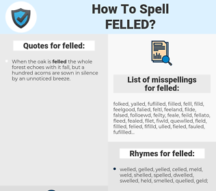 felled, spellcheck felled, how to spell felled, how do you spell felled, correct spelling for felled