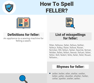 feller, spellcheck feller, how to spell feller, how do you spell feller, correct spelling for feller