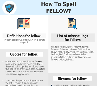 fellow, spellcheck fellow, how to spell fellow, how do you spell fellow, correct spelling for fellow