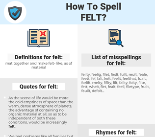felt, spellcheck felt, how to spell felt, how do you spell felt, correct spelling for felt