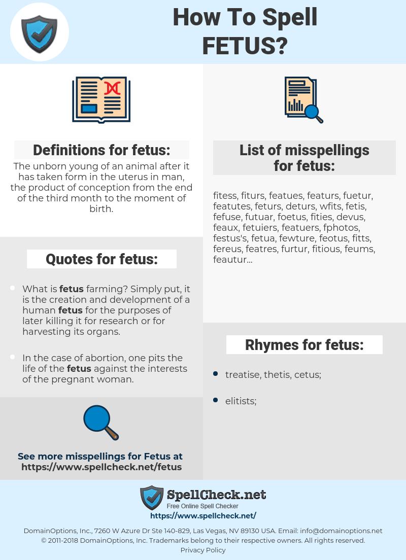 fetus, spellcheck fetus, how to spell fetus, how do you spell fetus, correct spelling for fetus