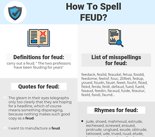 feud, spellcheck feud, how to spell feud, how do you spell feud, correct spelling for feud