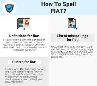 fiat, spellcheck fiat, how to spell fiat, how do you spell fiat, correct spelling for fiat