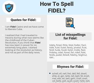 Fidel, spellcheck Fidel, how to spell Fidel, how do you spell Fidel, correct spelling for Fidel