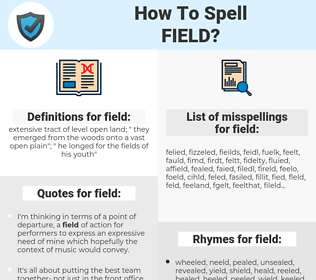 field, spellcheck field, how to spell field, how do you spell field, correct spelling for field