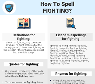 fighting, spellcheck fighting, how to spell fighting, how do you spell fighting, correct spelling for fighting
