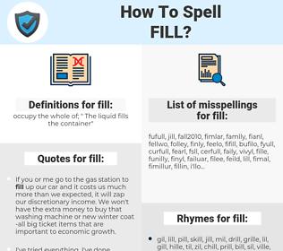 fill, spellcheck fill, how to spell fill, how do you spell fill, correct spelling for fill