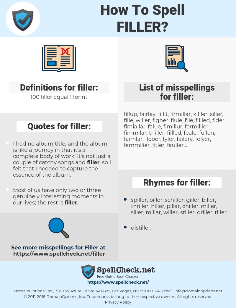 filler, spellcheck filler, how to spell filler, how do you spell filler, correct spelling for filler