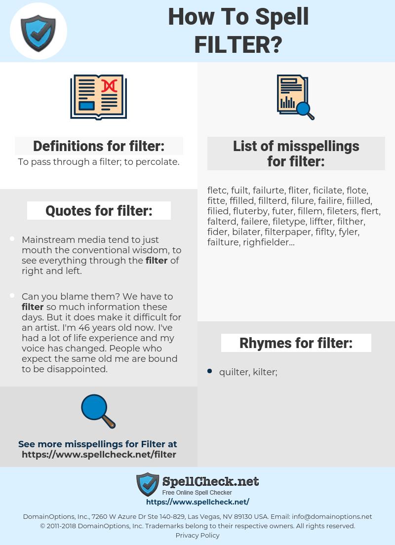 filter, spellcheck filter, how to spell filter, how do you spell filter, correct spelling for filter