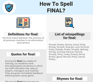 final, spellcheck final, how to spell final, how do you spell final, correct spelling for final